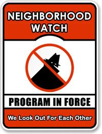 Neighborhood Watch - Program in Force - We Look Out For Each Other